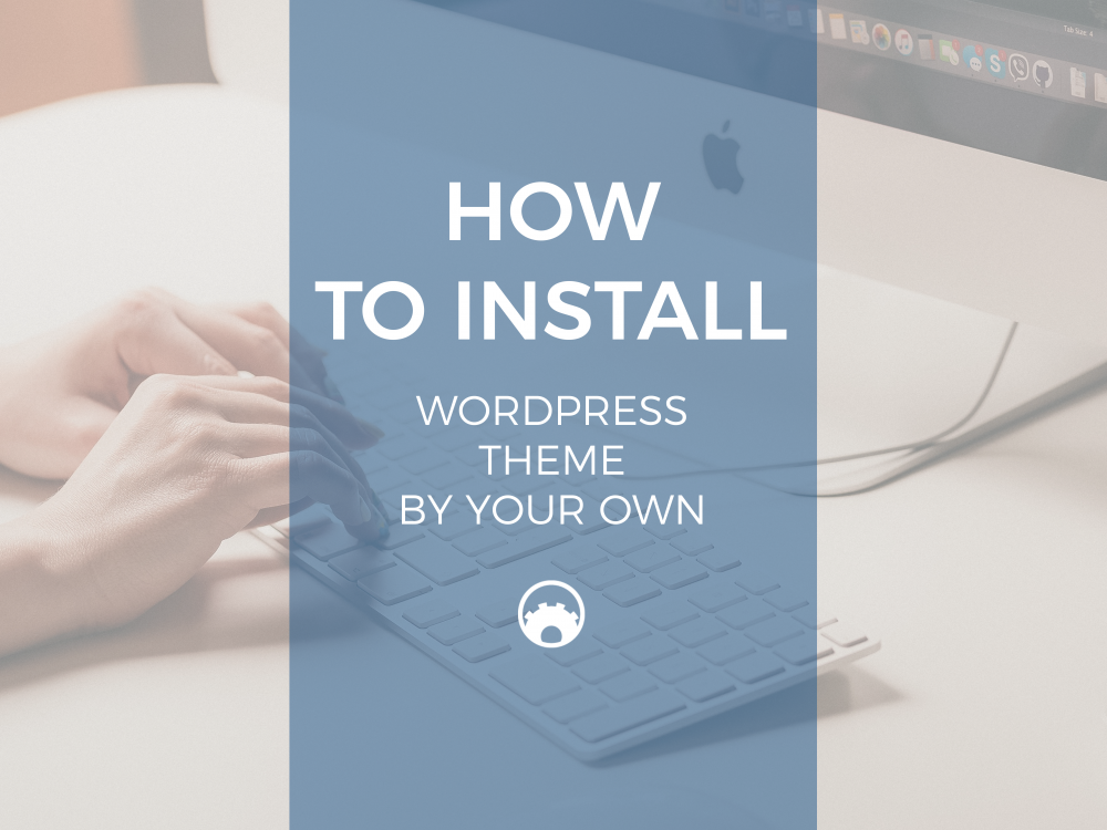 function-themes-how-to-install-wordpress-theme-by-your-own