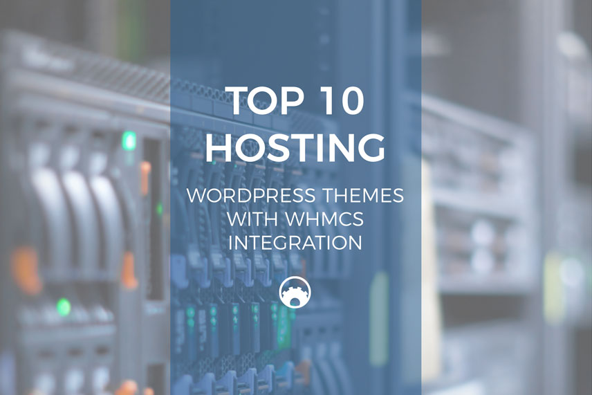 Top 10 Hosting WordPress Themes With WHMCS Integration