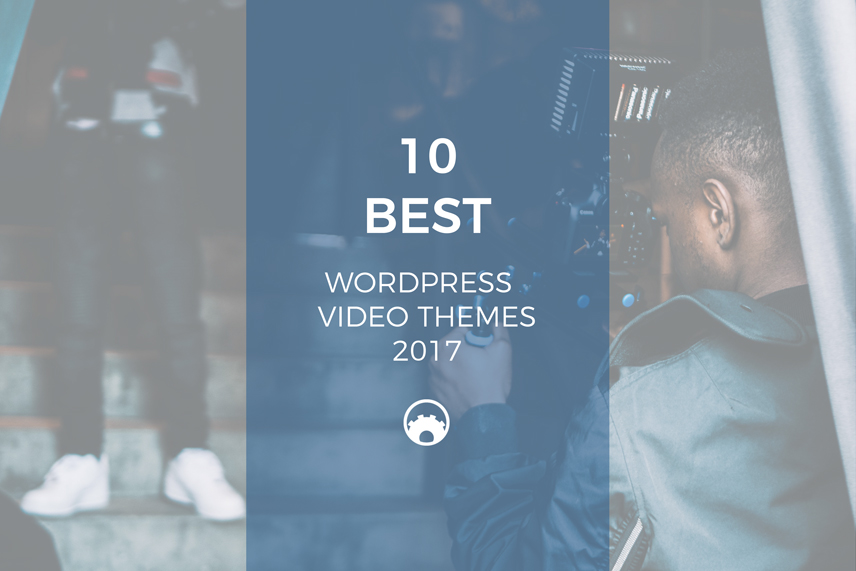 10 Best WordPress Video Themes 2017